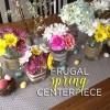 frugal spring centerpiece